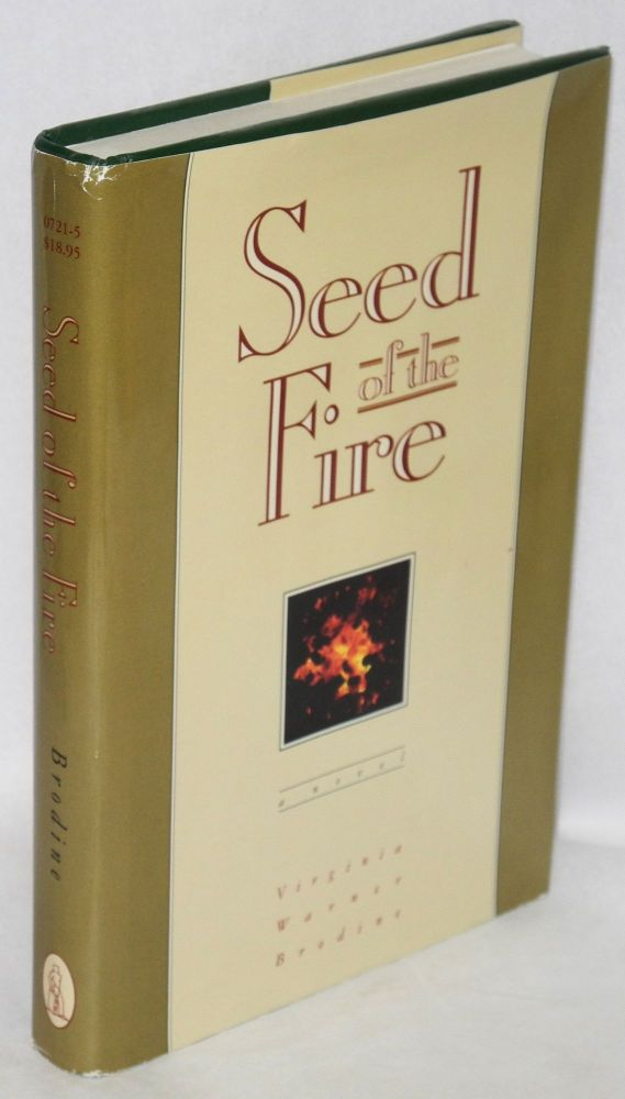 Seed of the fire. Virginia Warner Brodine.