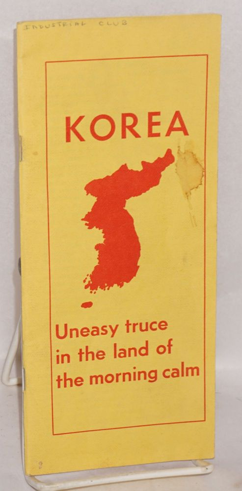 Korea; uneasy truce in the land of the morning calm. Foreword by Joseph Brandt. American-Korea Friendship, Information Center.