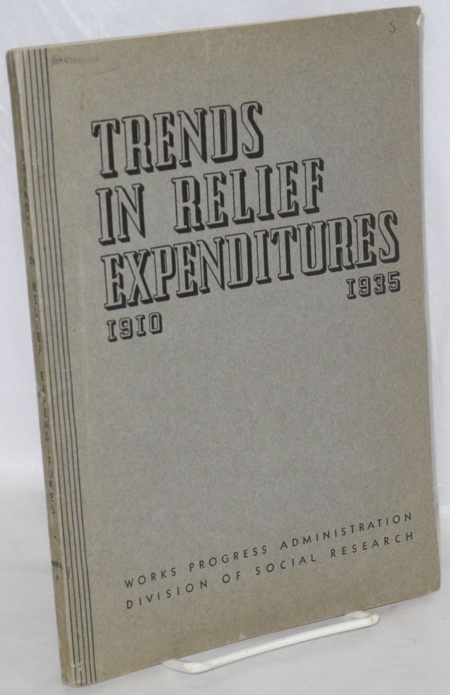 Trends in relief expenditures, 1910-1935. Anne E. Geddes.