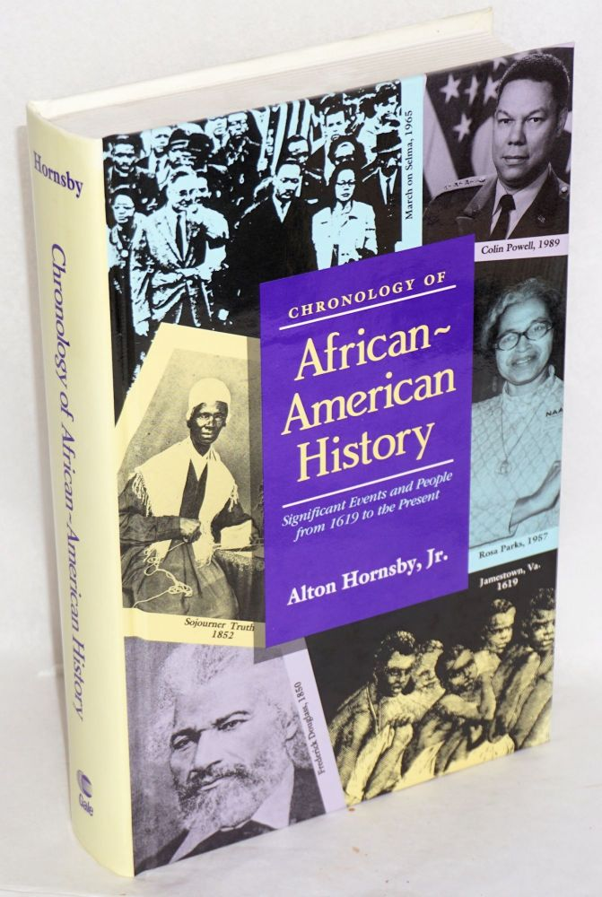 Chronology of African-American history; significant events and people from 1619 to the present. Alton Hornsby, Jr.