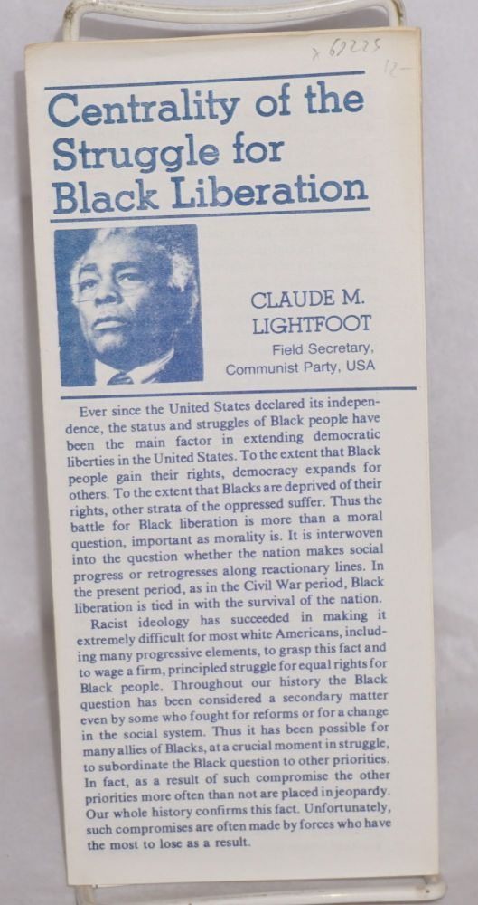 Centrality of the struggle for black liberation. Claude M. Lightfoot.