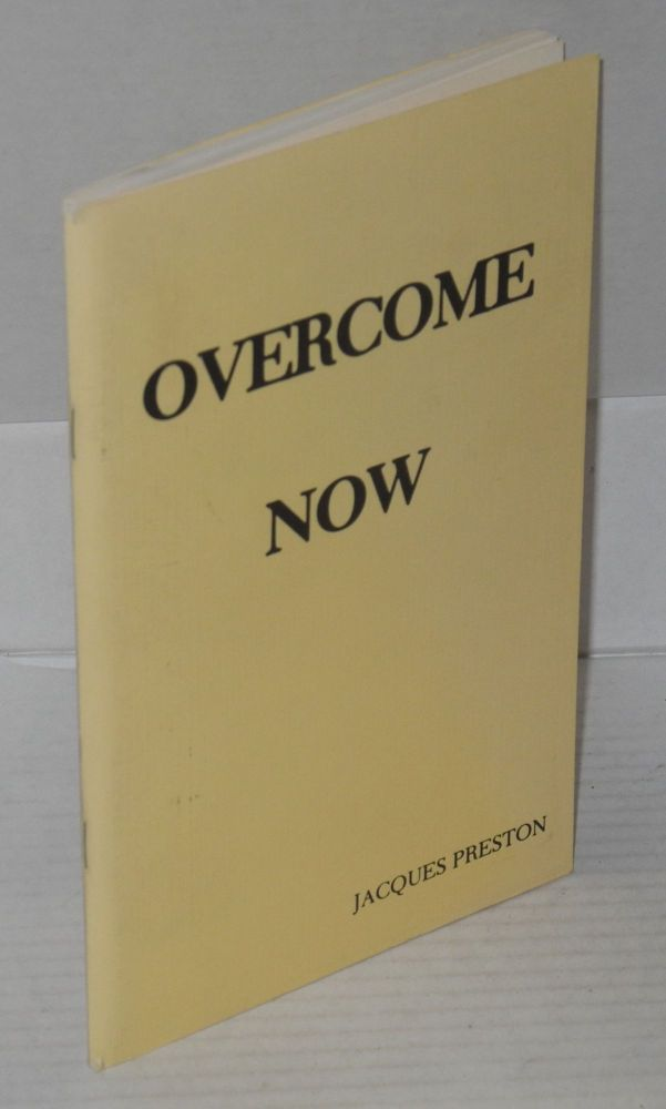 Overcome now. Jacques Preston.