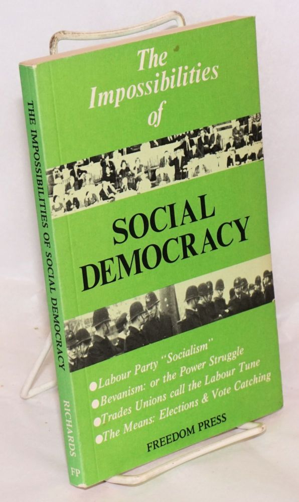 The impossibilities of social democracy. Vernon Richards.