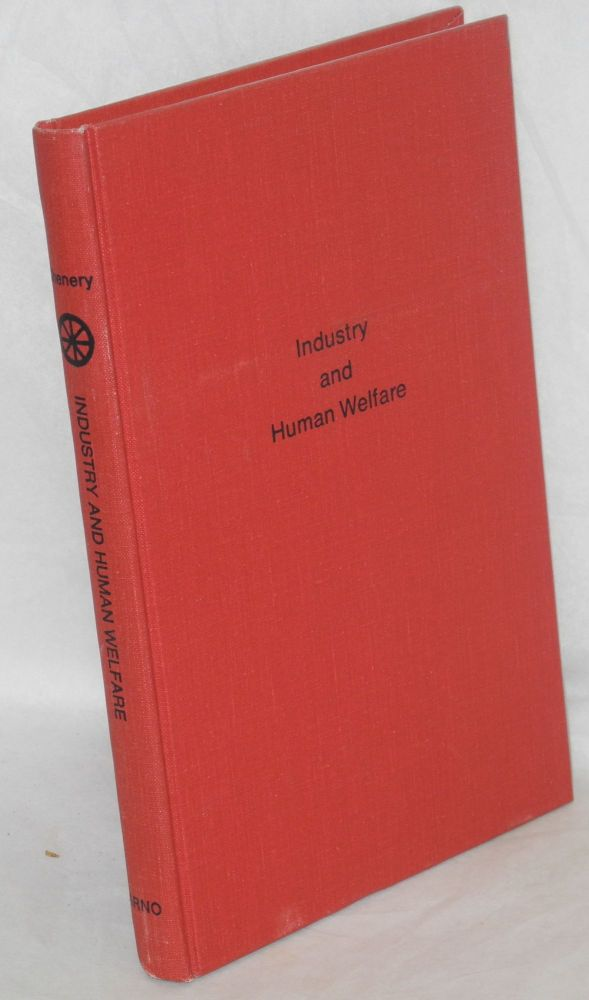 Industry and human welfare. William L. Chenery.