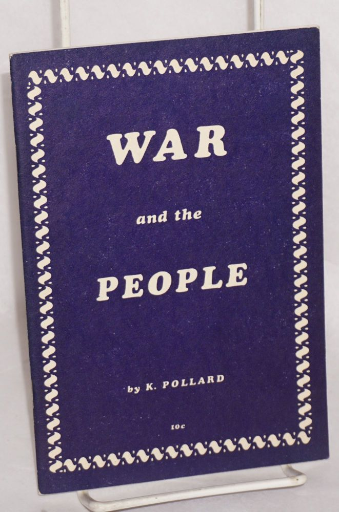 War and the people. K. Pollard.