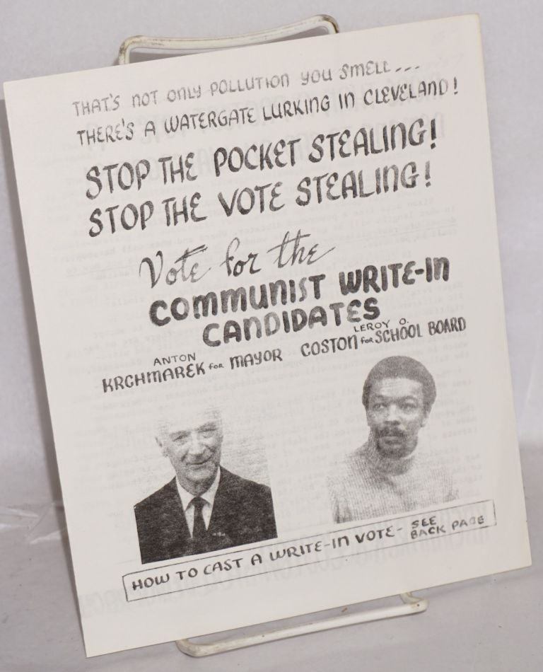 Stop the pocket stealing! Stop the vote stealing! Vote for the Communist write-in candidiates, Anton Krchmarek for mayor [and] LeRoy O. Coston for school board. Communist Campaign Committee.
