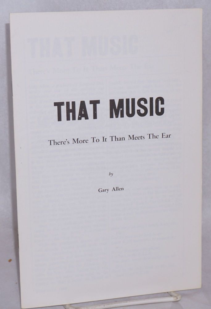 That music; there's more to it than meets the ear. Gary Allen.