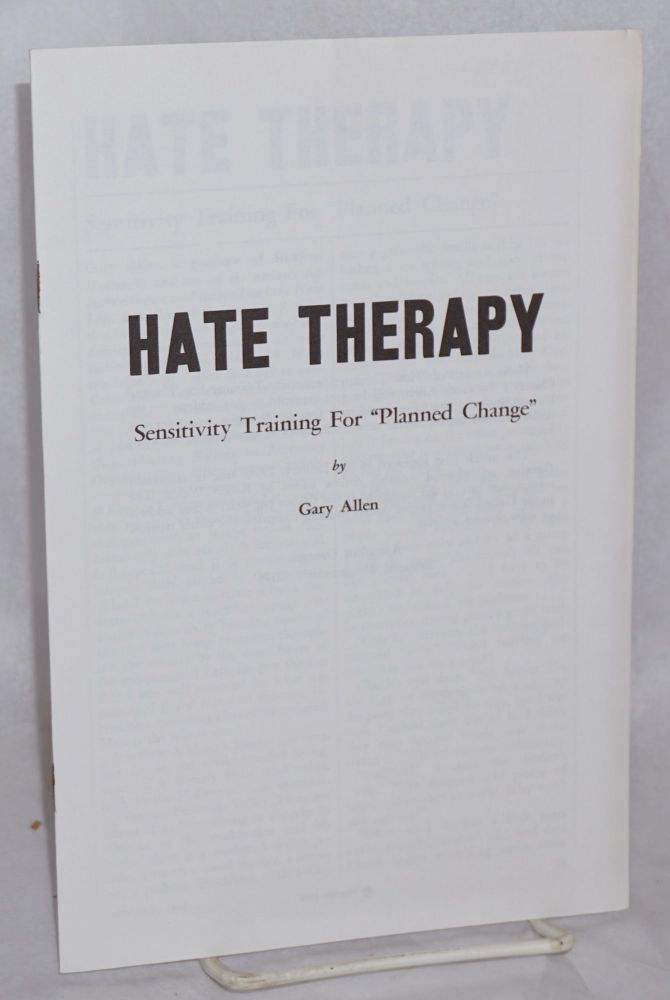 """Hate therapy; sensitivity training for """"planned change"""" Gary Allen."""