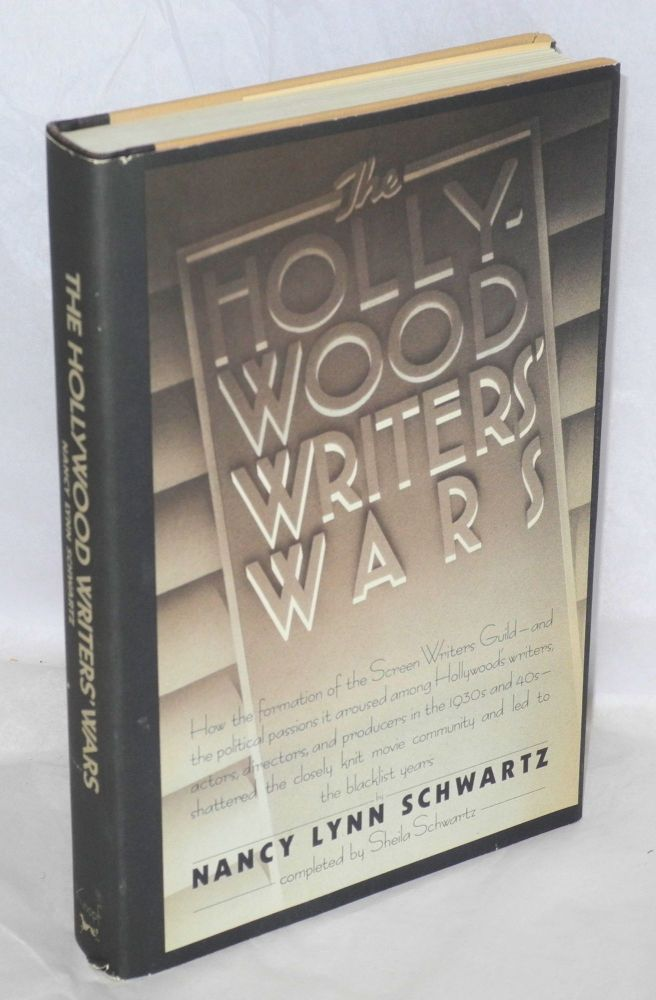 The Hollywood writers' wars. Completed by Sheila Schwartz. Nancy Lynn Schwartz.