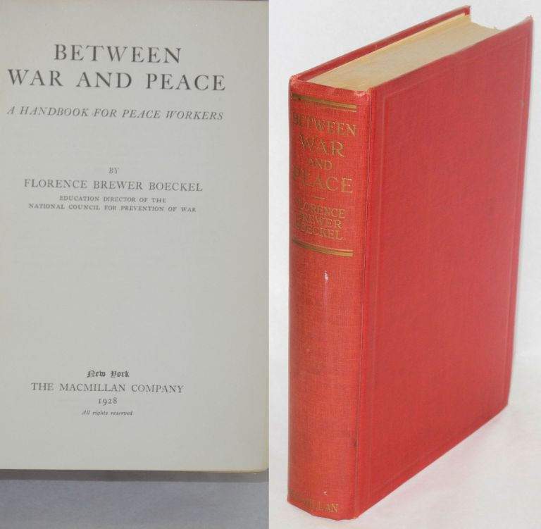 Between war and peace; a handbook for peace workers. Florence Brewer Boeckel.