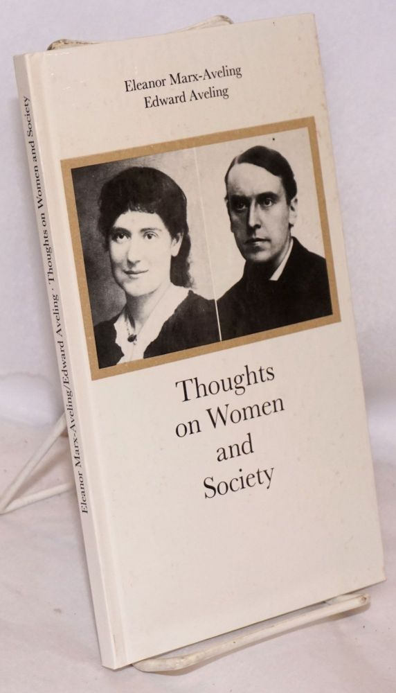 Thoughts on women and society edited by Joachim Muller and Edith Schotte. Eleanor Marx-Aveling, Edward Aveling.