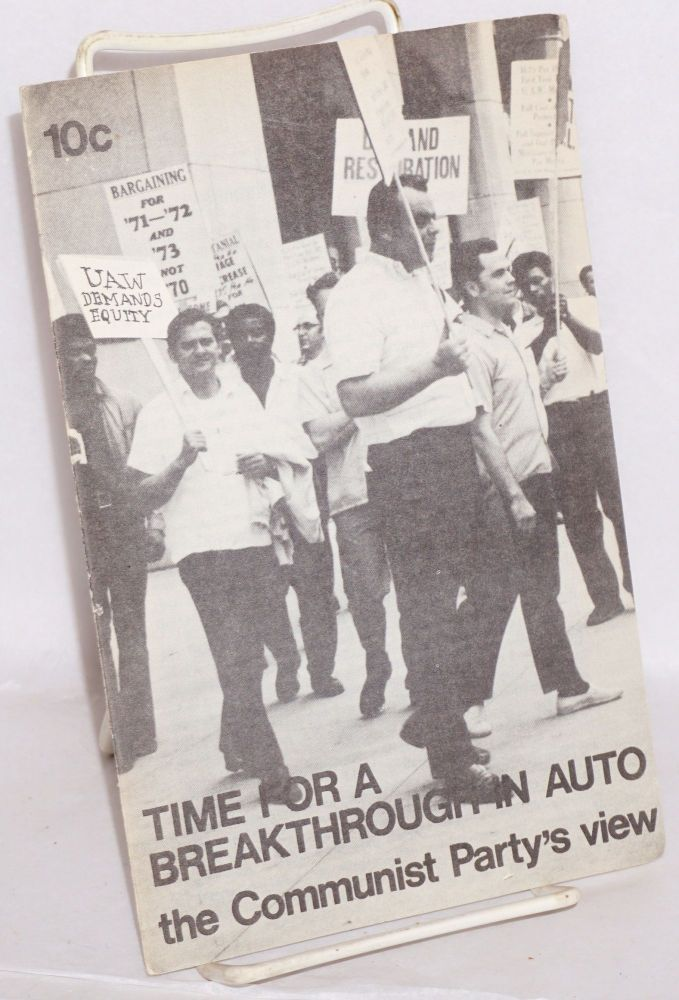 Time for a breakthrough in auto; the Communist Party's view. George Meyers, Thomas Dennis, Lee Walker.