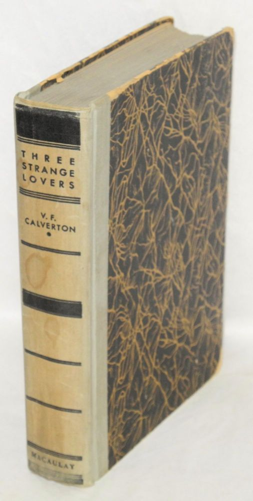 Three strange lovers. With an introduction by Edward J. O'Brien. Victor Francis Calverton.