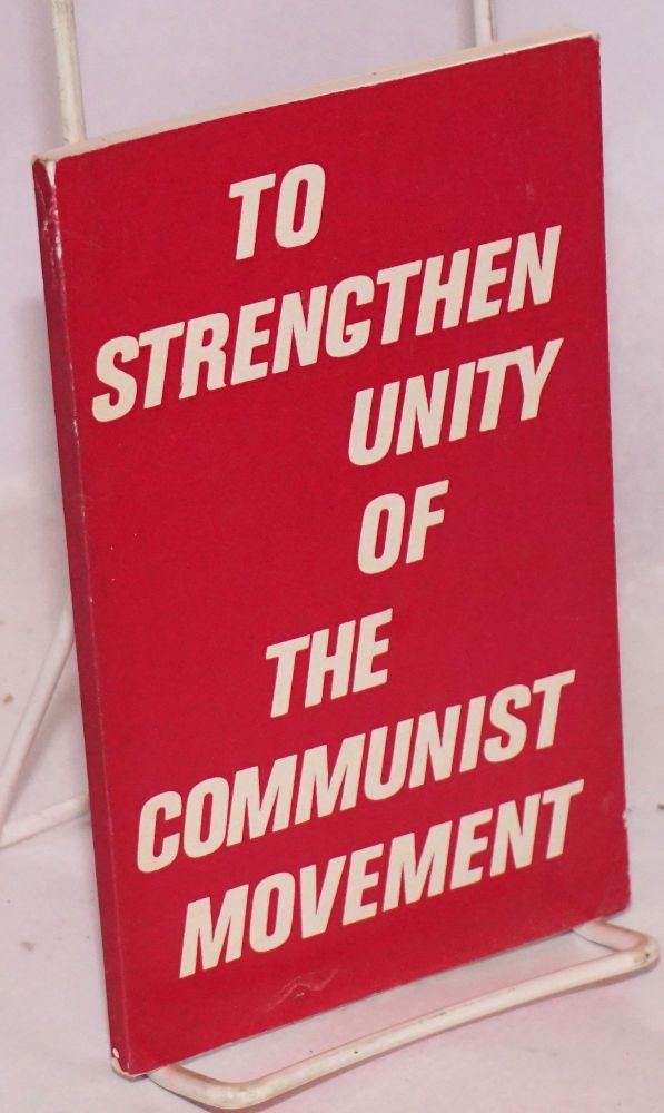 To strengthen unity of the communist movement. Alexander Sobolev.