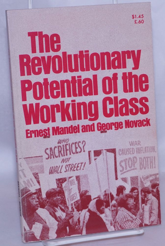 The revolutionary potential of the working class. Ernest Mandel, George Novack.