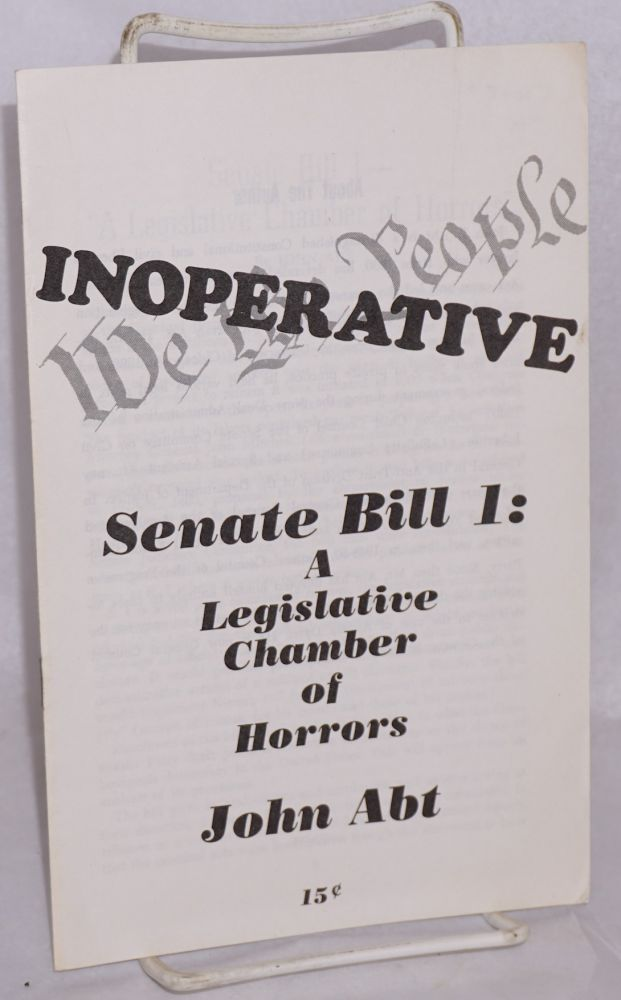 Senate Bill 1: a legislative chamber of horrors; reprinted from the February 1975 issue of Political Affairs. John Abt.