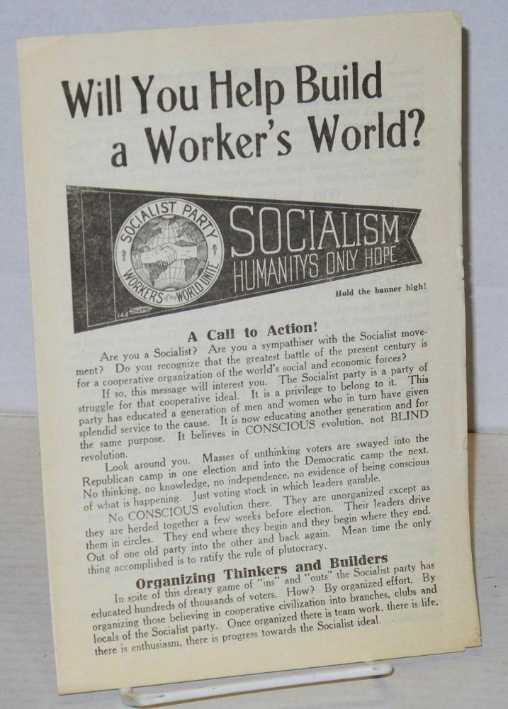 Will you help build a worker's world? Socialist Party of America.