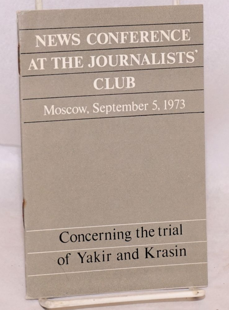News conference at the journalists' club Moscow, September 5, 1973 (concerning the trial of Yakir and Krasin)