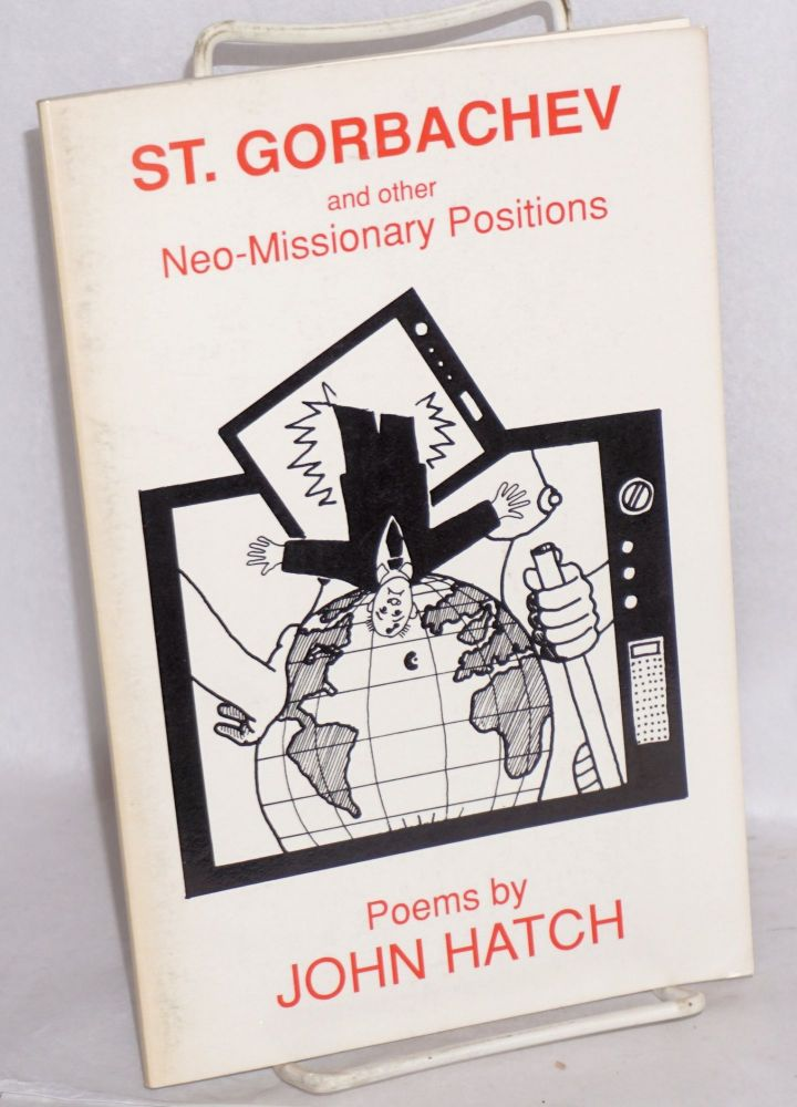 Saint Gorbachev and other neo-missionary positions. John Hatch.