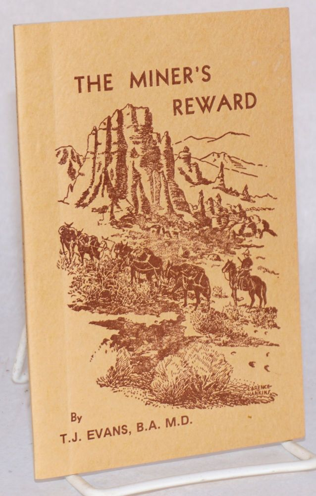 The miner's reward. T. J. Evans.