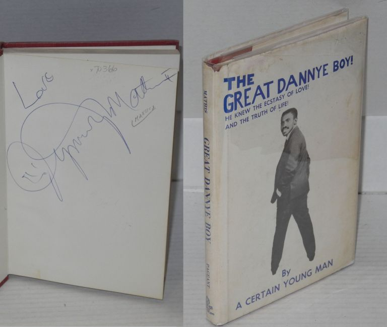 """The great Dannye boy; by """"A Certain Young Man"""" [pseud.]. Jymmy II Mathis."""