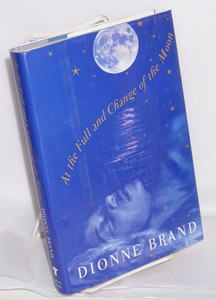 At the full and change of the moon; a novel. Dionne Brand.
