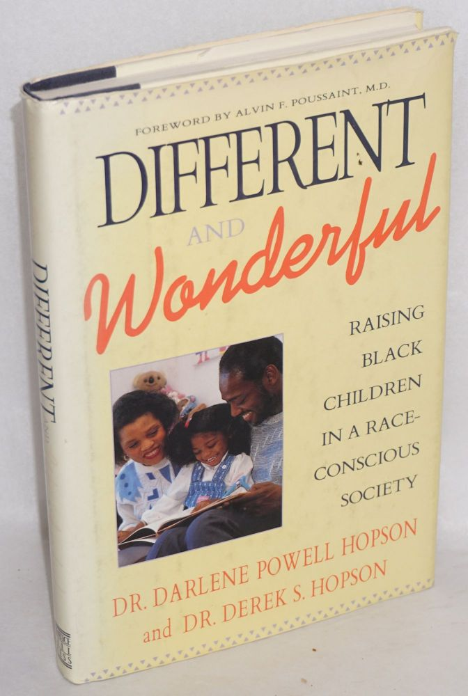 Different and wonderful; raising black children in a race-conscious society, foreword by Alvin F. Poussaint. Darlene Powell Hopson, Derek S. Hopson.