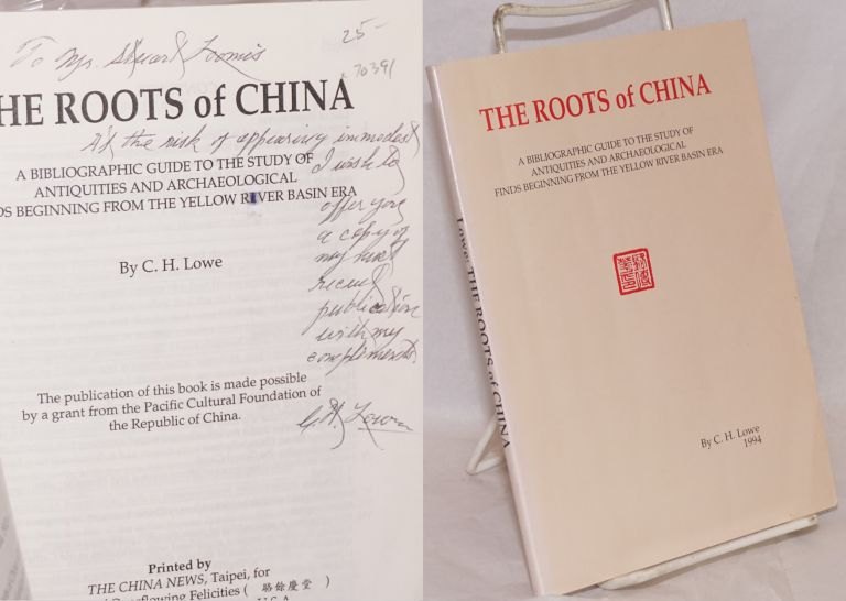 The roots of China; a bibliographic guide to the study of antiquities and archaeological finds beginning from the Yellow River basin area. C. H. Lowe.