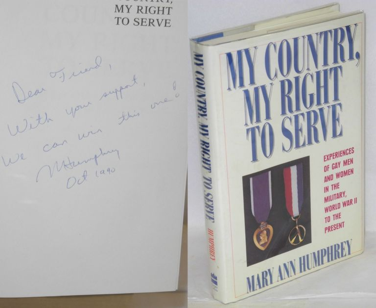 My country, my right to serve; experiences of gay men and women in the military, World War II to the present. Mary Ann Humphrey.