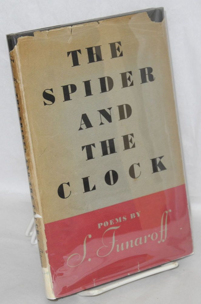 The spider and the clock, poems. S. Funaroff.