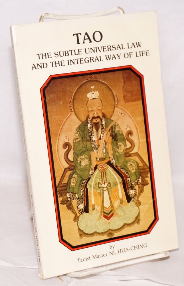 Tao; the subtle universal law and the integral way of life. Hua-Ching Ni.