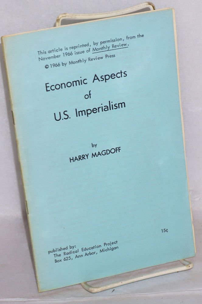 Economic aspects of U.S. imperialism. Harry Magdoff.