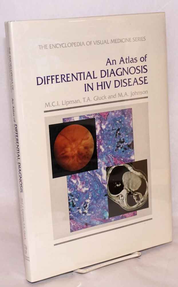 An atlas of differential diagnosis in HIV disease. P A. Volberding, M. C. I. Lipman, T. A. Gluck, M A. Johnson.