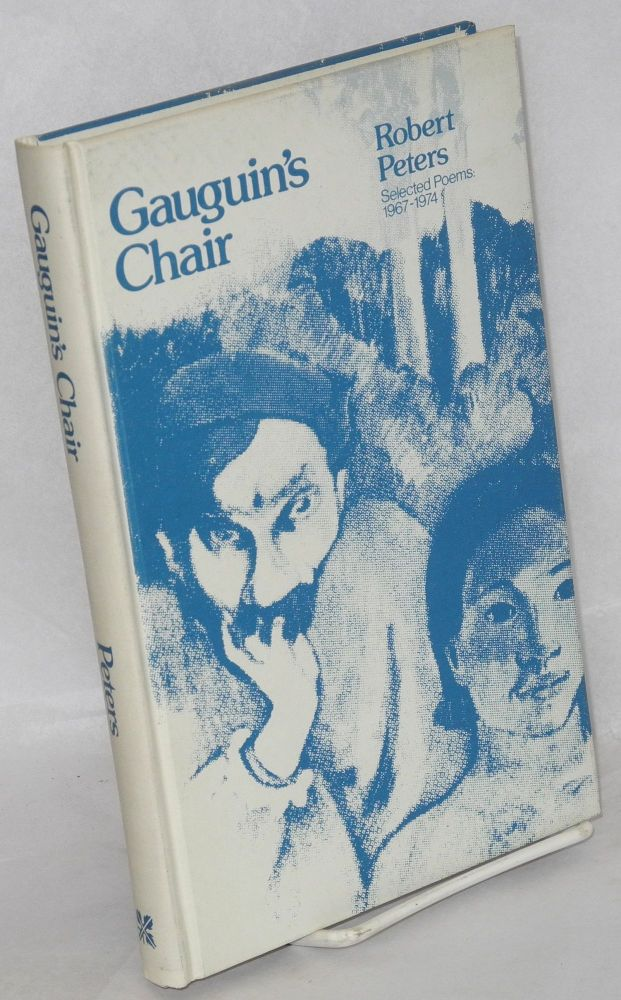 Gaugin's chair; selected poems: 1967-1974. Robert Peters.