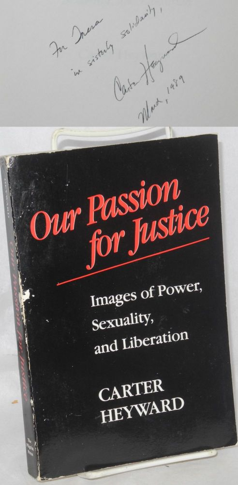 Our passion for justice; images of power, sexuality, and liberation. Carter Heyward.