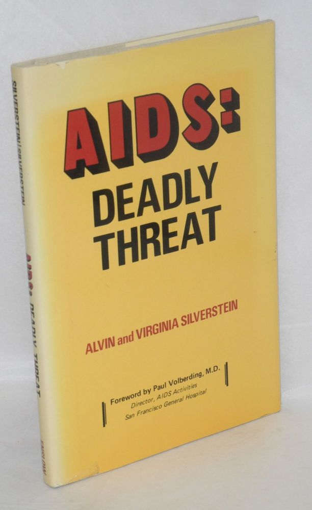 AIDS: deadly threat. Paul Volberding, Alvin Silverstein, Virginia Silverstein.