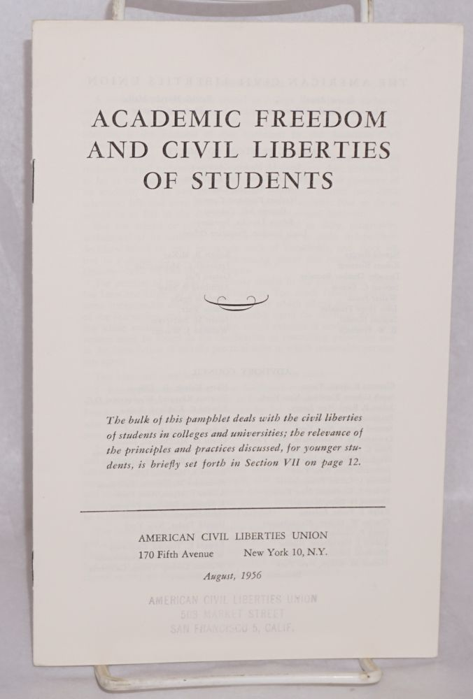 Academic freedom and civil liberties of students.; The bulk of this pamphlet deals with the civil liberties of students in colleges and universities; the relevance of the principles and practices discussed, for younger students, is briefly set forth in Section VII on page 12. American Civil Liberties Union.