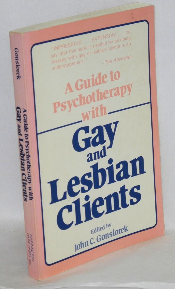 A guide to psychotherapy with gay and lesbian clients. John C. Gonsiorek.