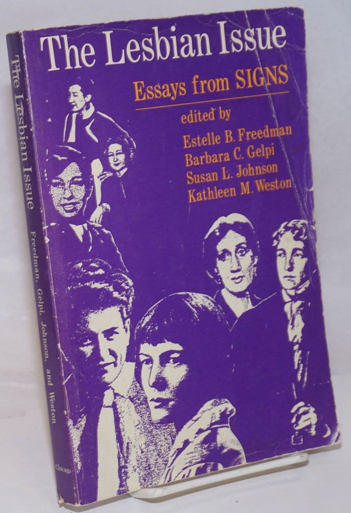The lesbian issue; essays from Signs. Estelle B. Freedman, , et. al., Barbara C. Gelpi, Adrienne Rich, Allan Bérubé, Lourdes Arguelles.