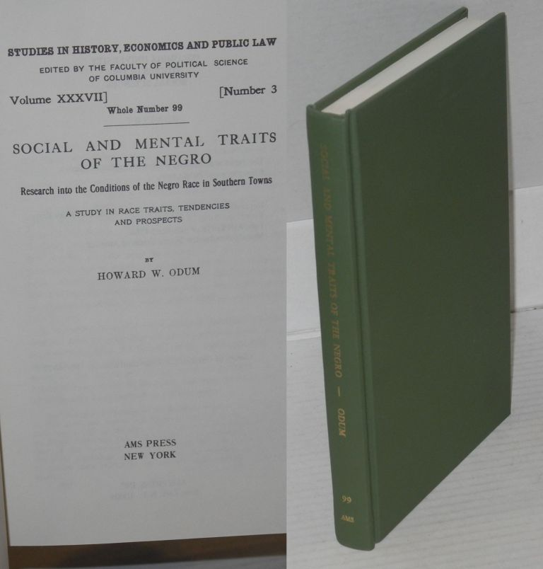 Social and mental traits of the Negro; research into the condition of the Negro race in southern towns, a study in race traits, tendencies and prospects. Howard W. Odum.