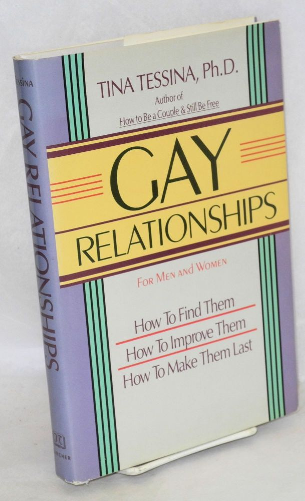 Gay relationships; for men and women; how to find them, how to improve them, how to make them last. Tina Tessina.