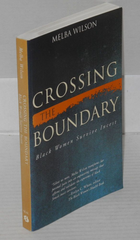 Crossing the boundary; black women survive incest. Melba Wilson.