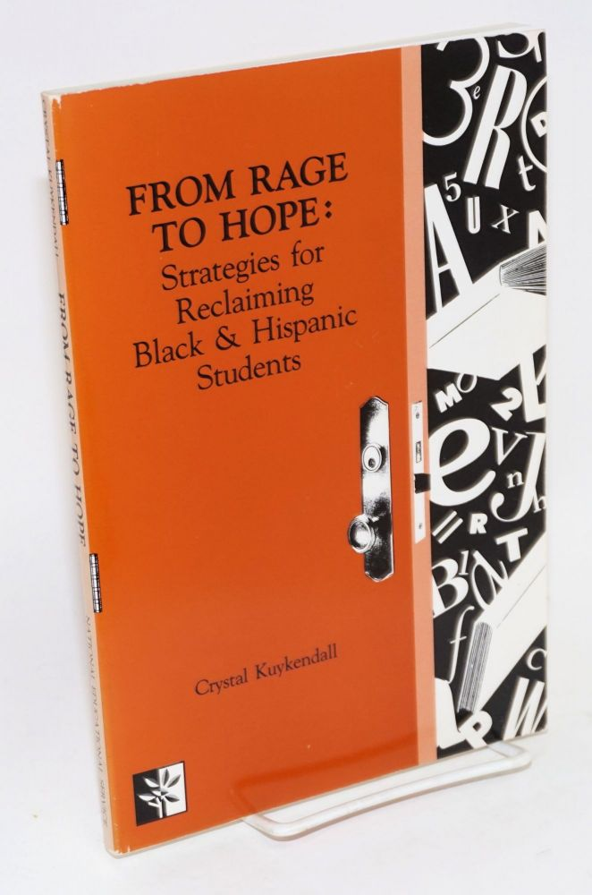 From rage to hope; strategies for reclaiming black & Hispanic students. Crystal Kuykendall.