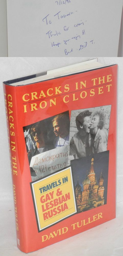 Cracks in the iron closet; travels in gay & lesbian Russia. David Tuller.