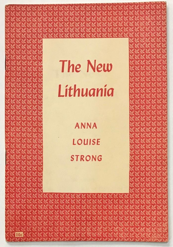 The new Lithuania. Anna Louise Strong.