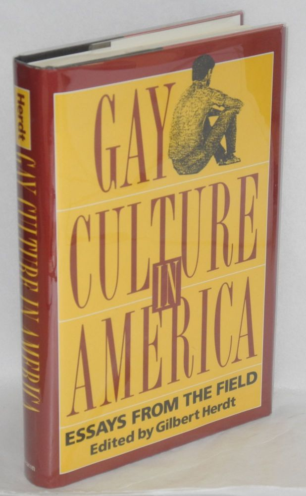 Gay culture in America; essays from the field. Gilbert Herdt.