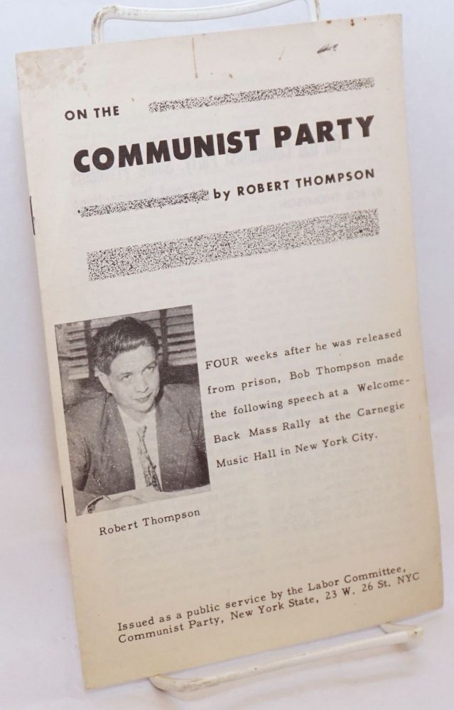 On the Commmunist Party: some problems and perspectives. Robert Thompson.