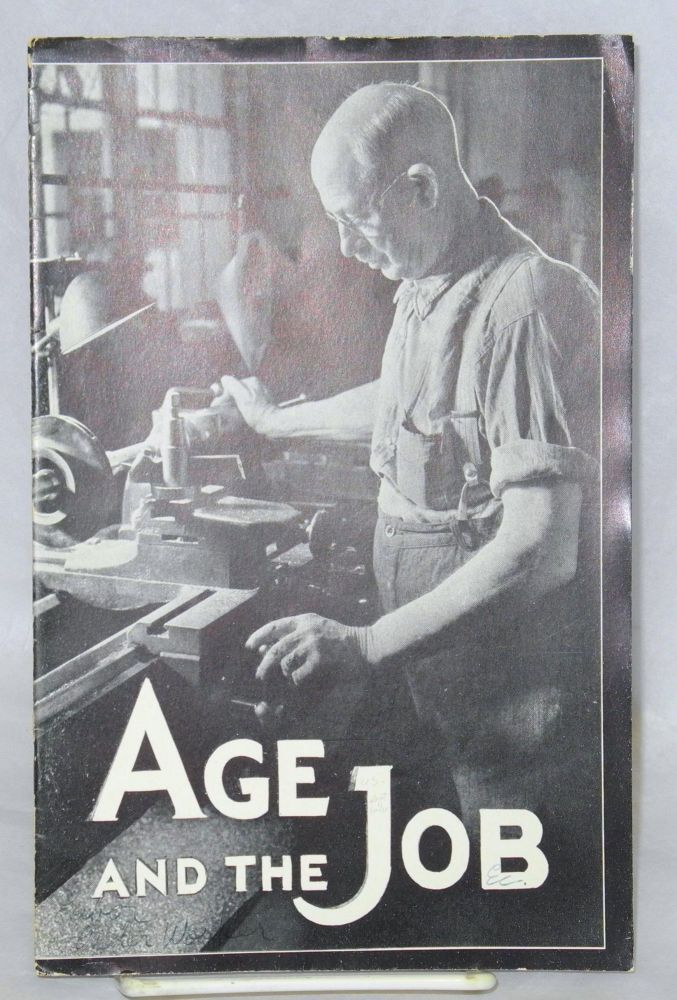 Age and the job. United State. Department of Labor. Division of Labor Standards.