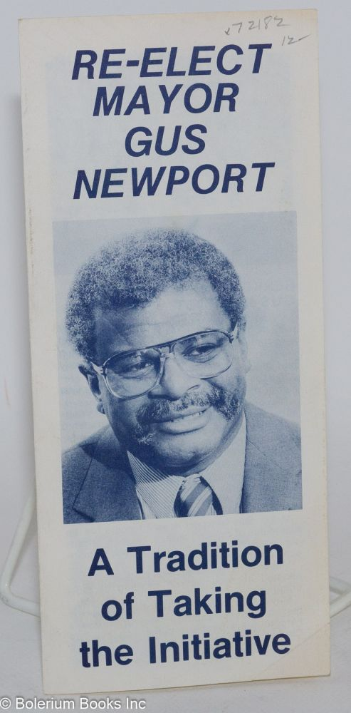 Re-elect mayor Gus Newport; a tradition of taking the initiative. Gus Newport.