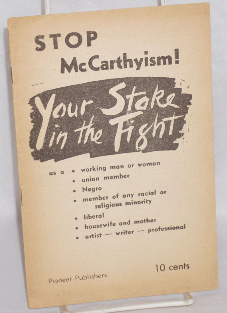 Stop McCarthyism! Your stake in the fight. [cover title]. Socialist Workers Party.